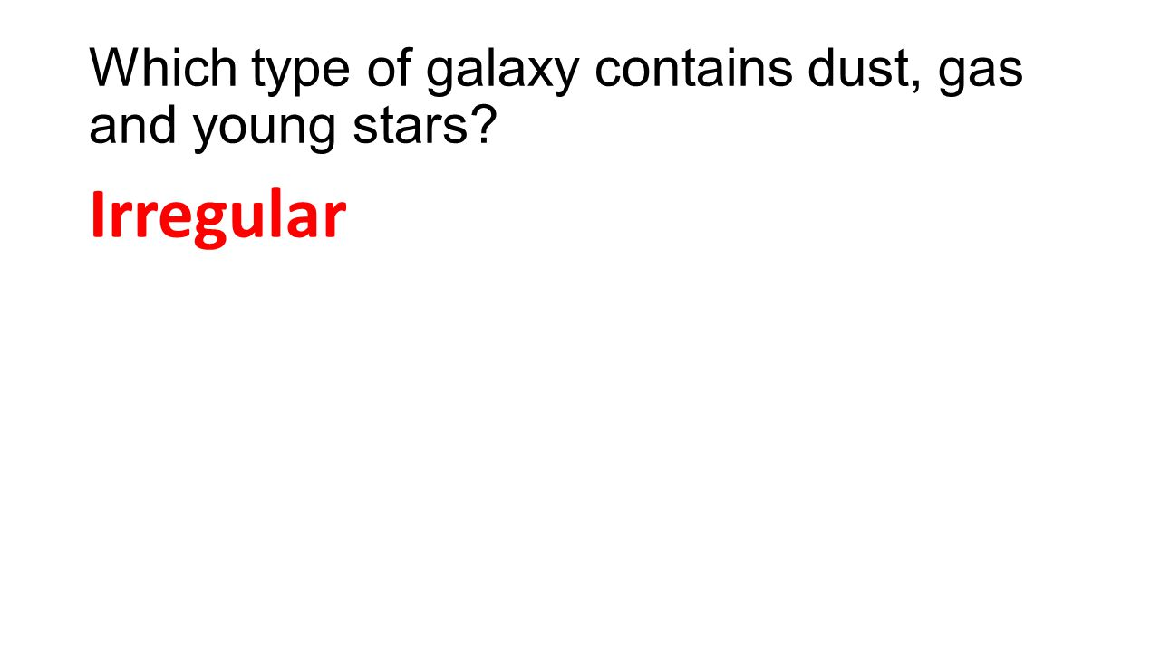 Which type of galaxy contains dust, gas and young stars