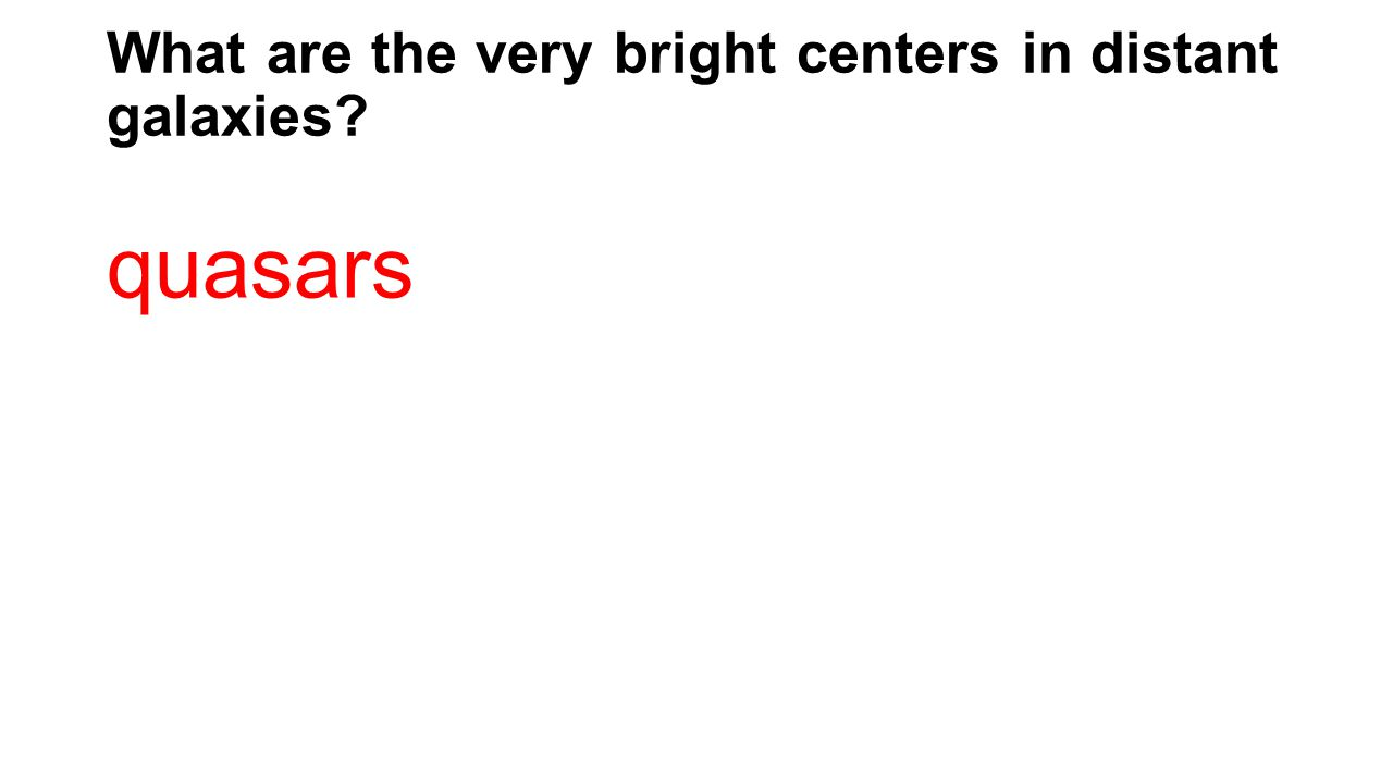 What are the very bright centers in distant galaxies