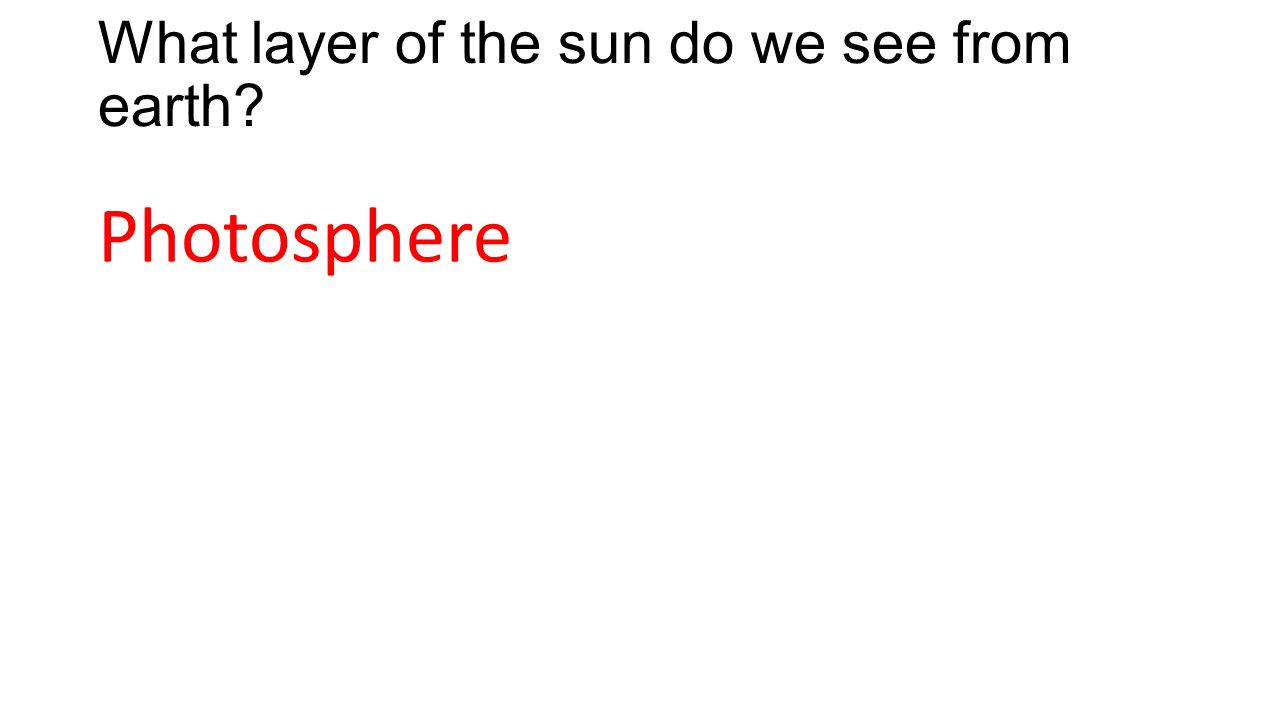 What layer of the sun do we see from earth