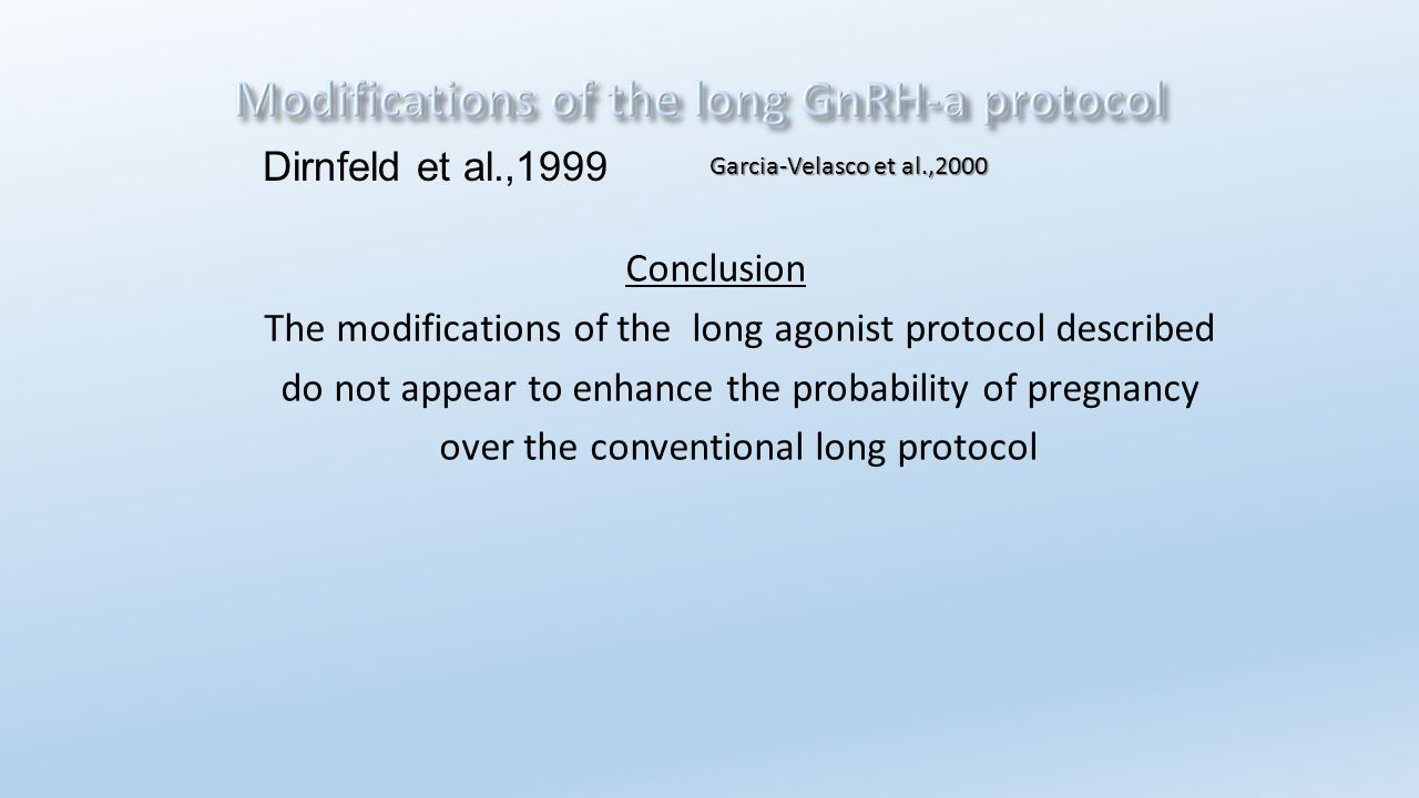 The modifications of the long agonist protocol described