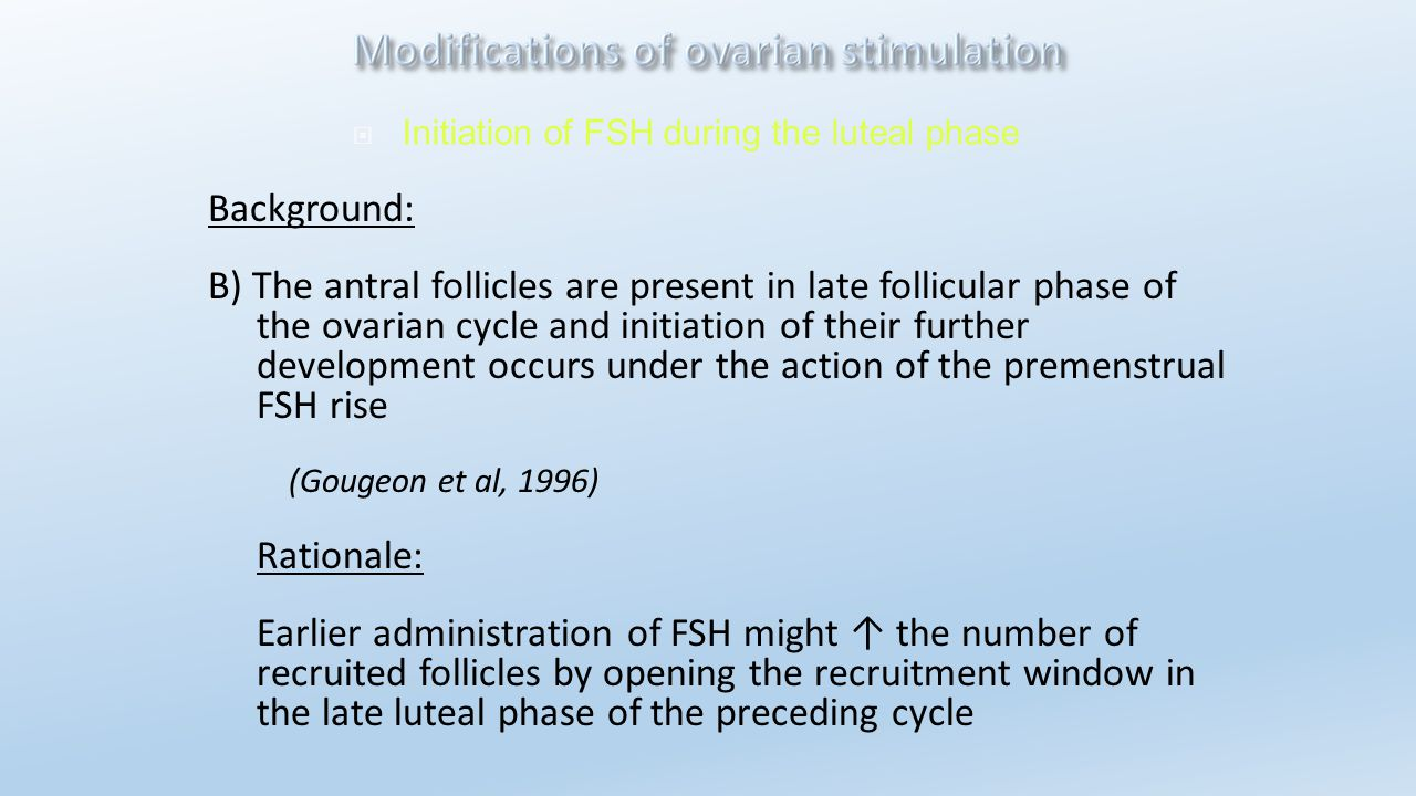 Initiation of FSH during the luteal phase