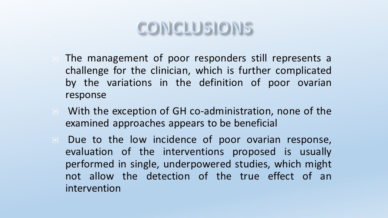 The management of poor responders still represents a challenge for the clinician, which is further complicated by the variations in the definition of poor ovarian response