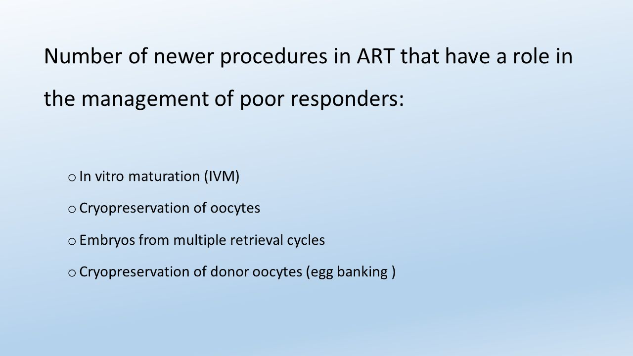 Number of newer procedures in ART that have a role in the management of poor responders: