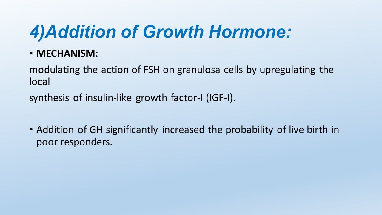 4)Addition of Growth Hormone: