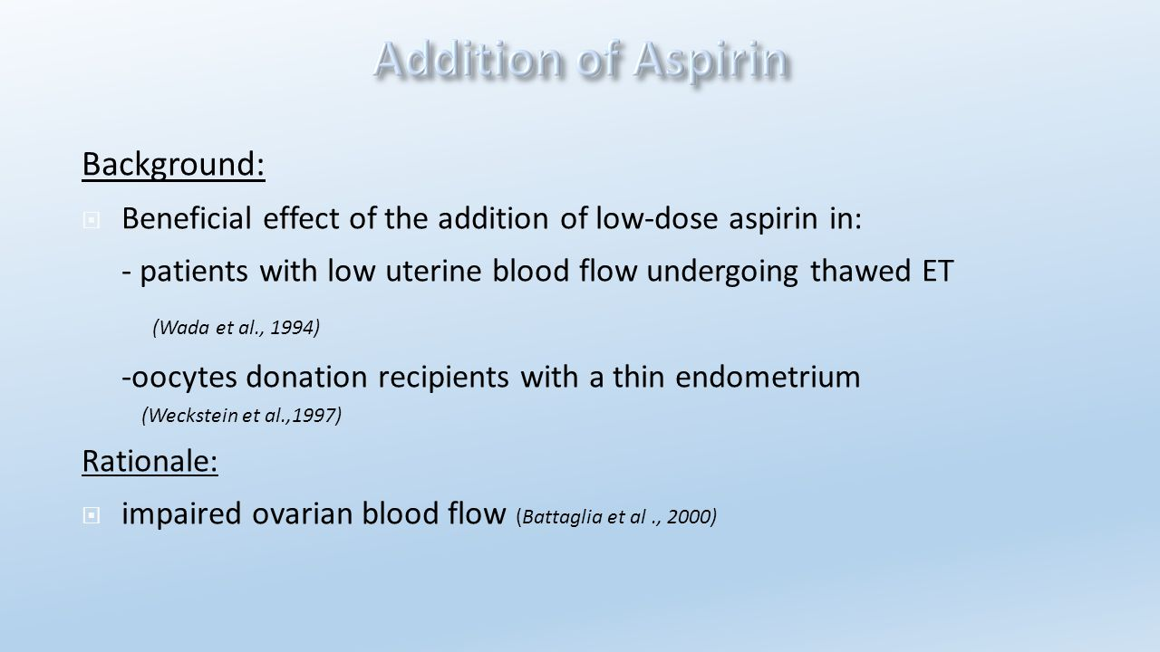 Background: Beneficial effect of the addition of low-dose aspirin in: