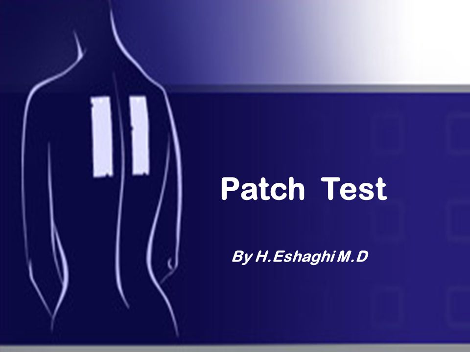 Patch Test By H.Eshaghi M.D
