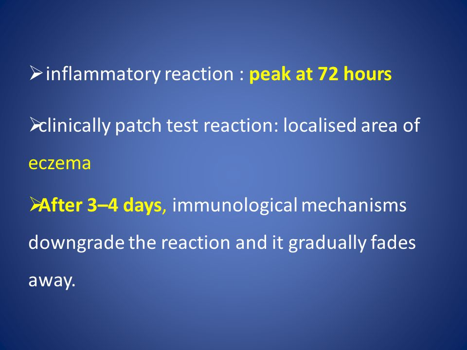 inflammatory reaction : peak at 72 hours