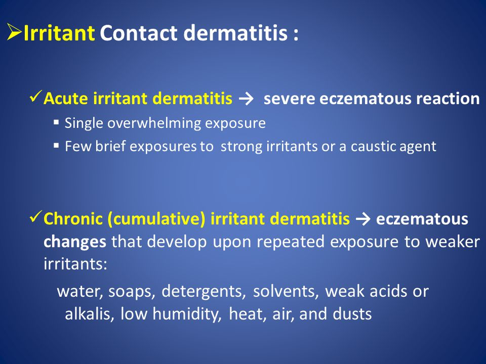 Irritant Contact dermatitis :