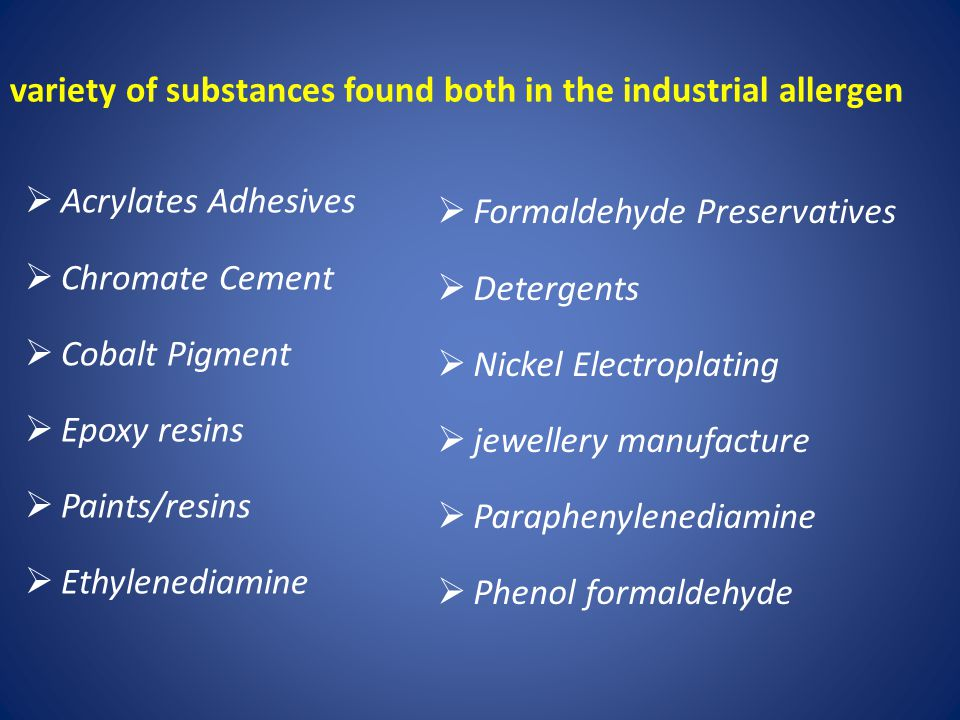 variety of substances found both in the industrial allergen