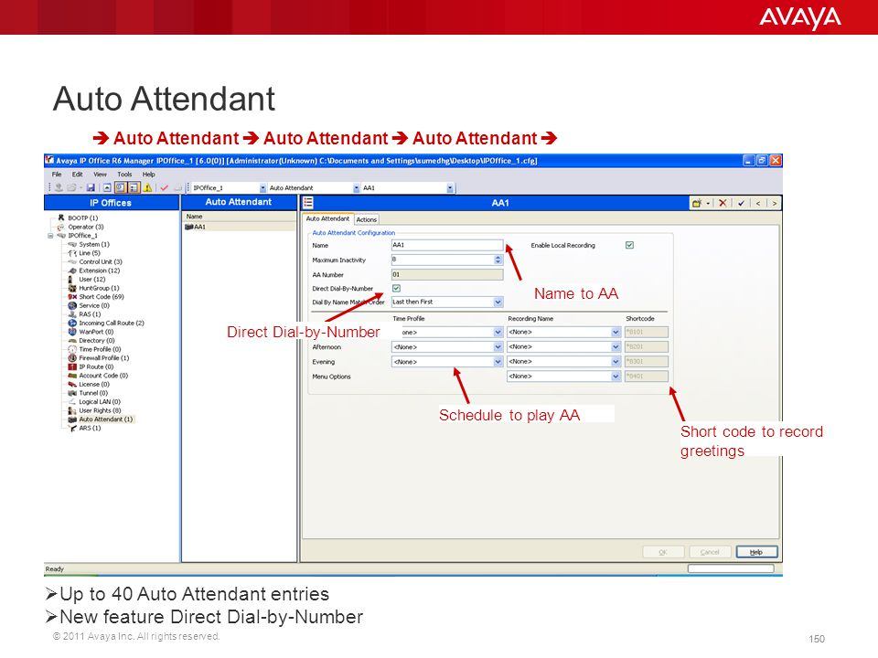 Auto Attendant Up to 40 Auto Attendant entries