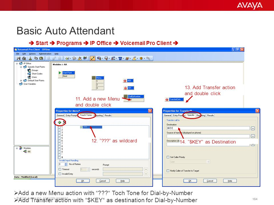 Basic Auto Attendant  Start  Programs  IP Office  Voicemail Pro Client  13. Add Transfer action and double click.