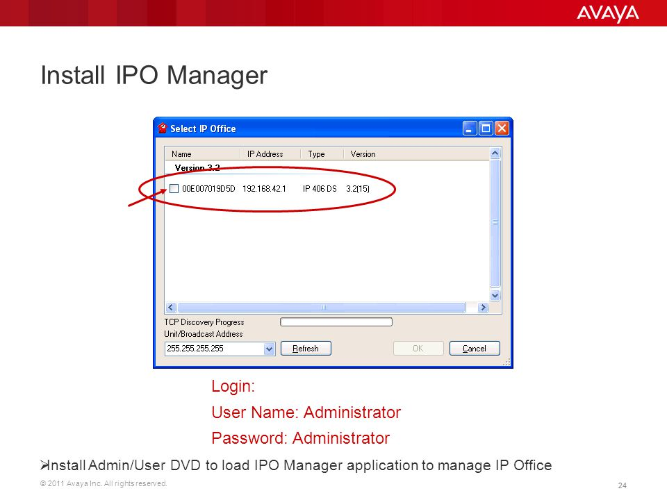 Install IPO Manager Login: User Name: Administrator