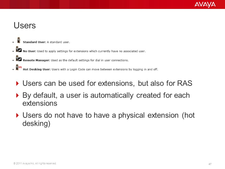 Users Users can be used for extensions, but also for RAS