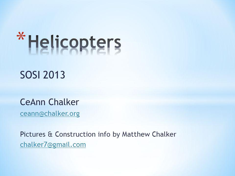 Helicopters SOSI 2013 CeAnn Chalker ceann@chalker.org