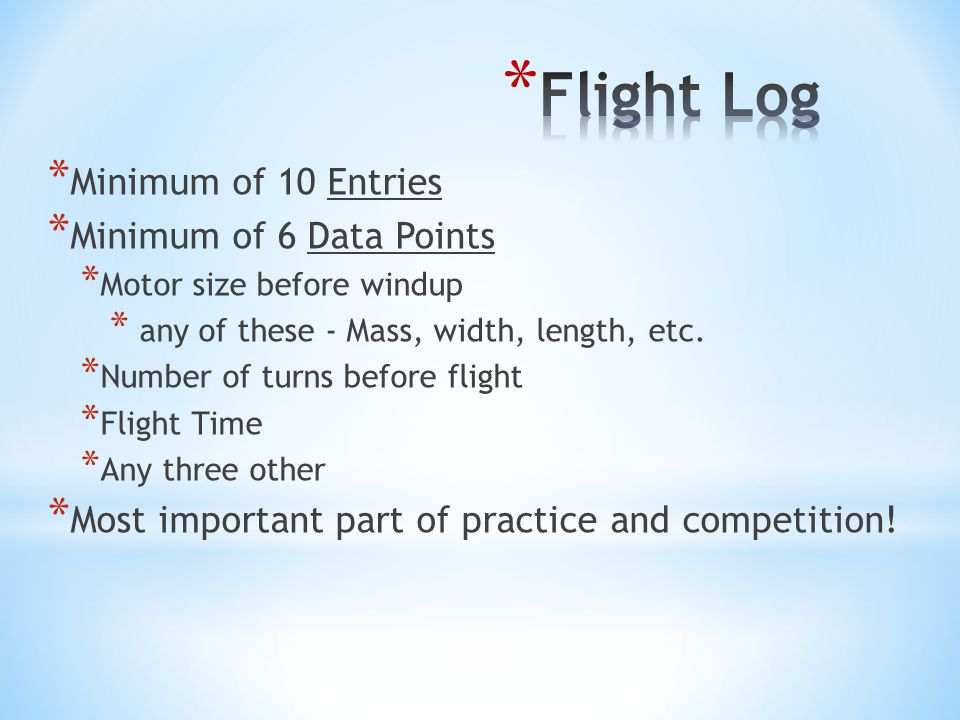 Flight Log Minimum of 10 Entries Minimum of 6 Data Points