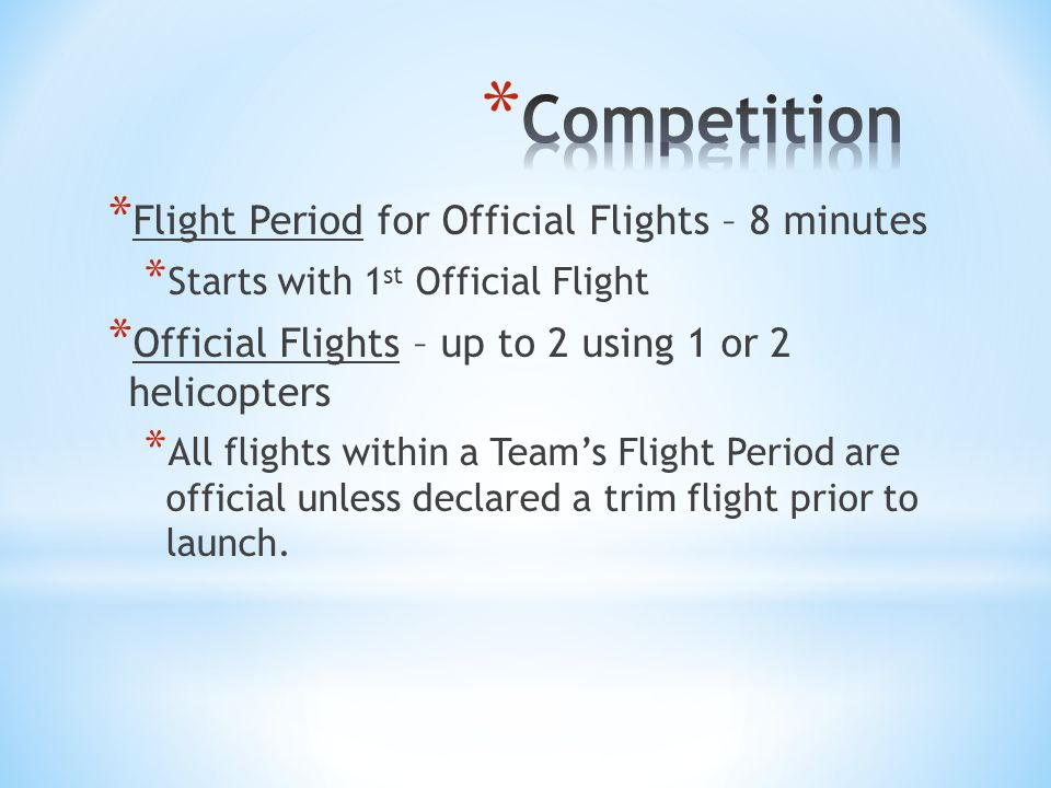 Competition Flight Period for Official Flights – 8 minutes