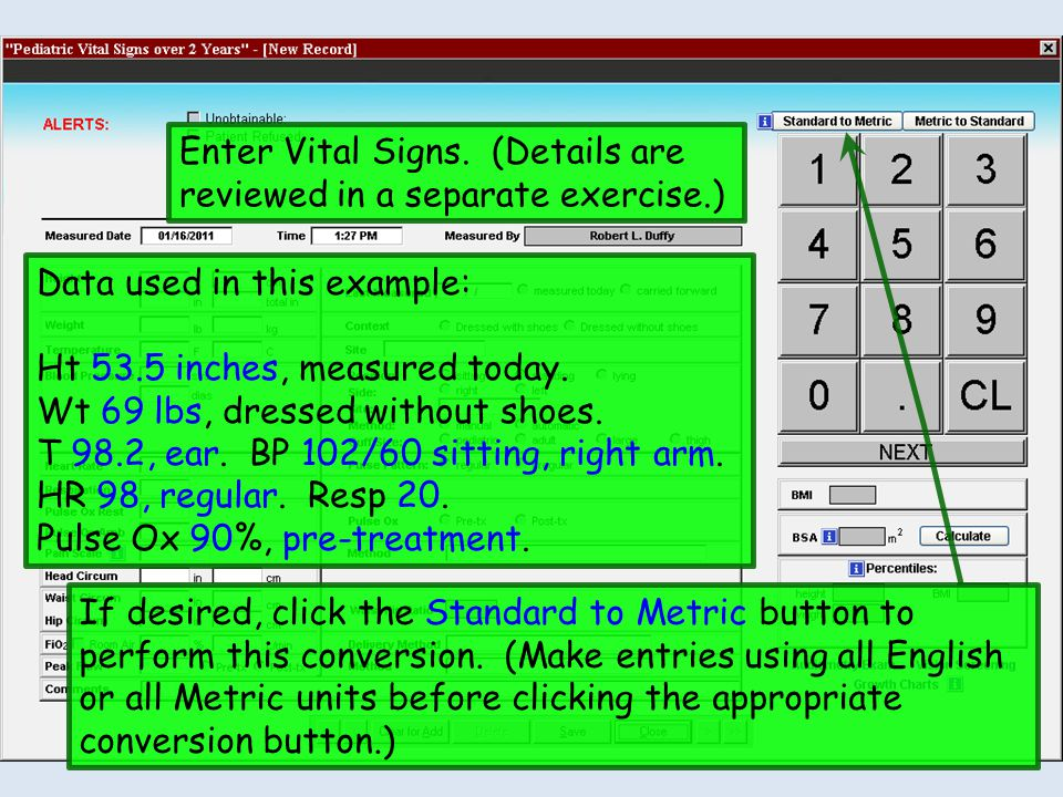 Enter Vital Signs. (Details are reviewed in a separate exercise.)