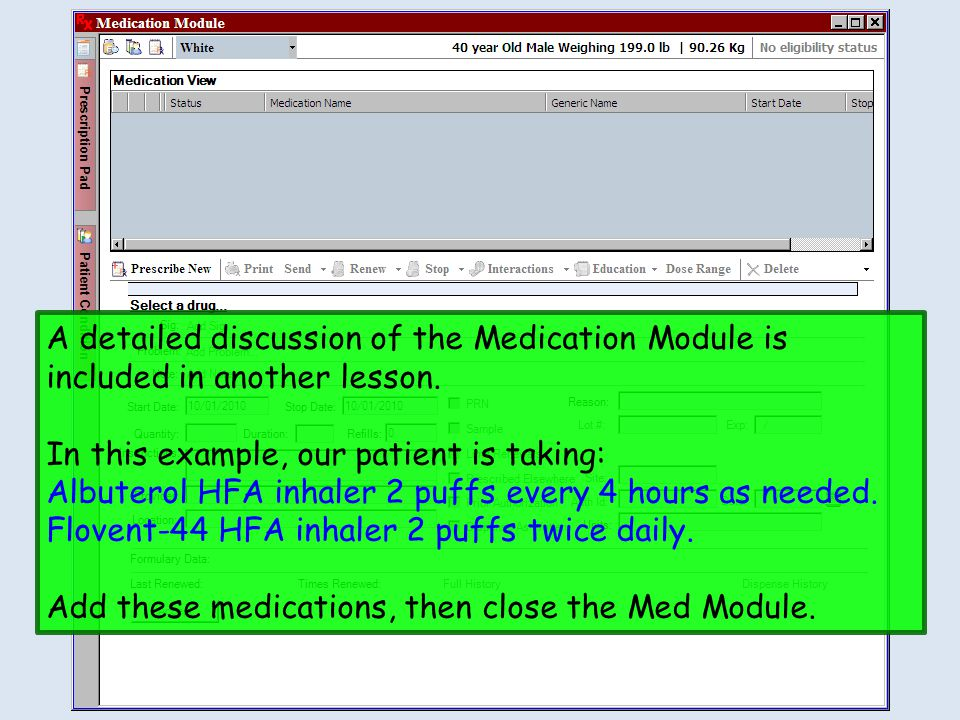 A detailed discussion of the Medication Module is included in another lesson.