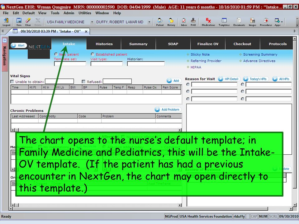 The chart opens to the nurse's default template; in Family Medicine and Pediatrics, this will be the Intake-OV template.