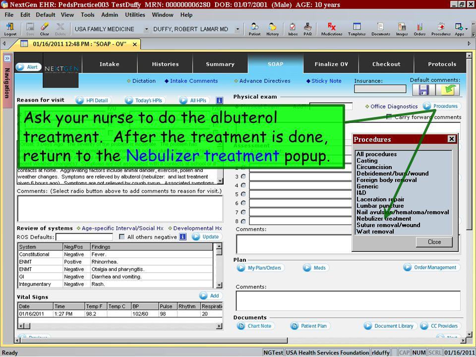 Ask your nurse to do the albuterol treatment