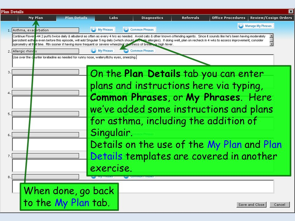 On the Plan Details tab you can enter plans and instructions here via typing, Common Phrases, or My Phrases. Here we've added some instructions and plans for asthma, including the addition of Singulair.