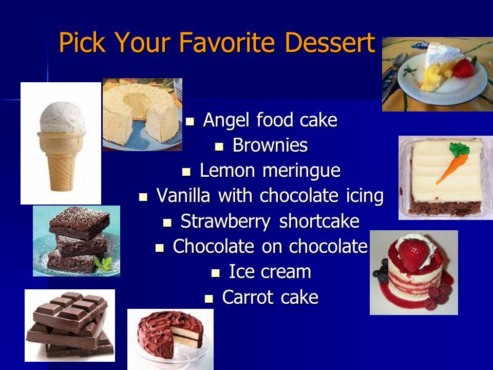 Pick Your Favorite Dessert