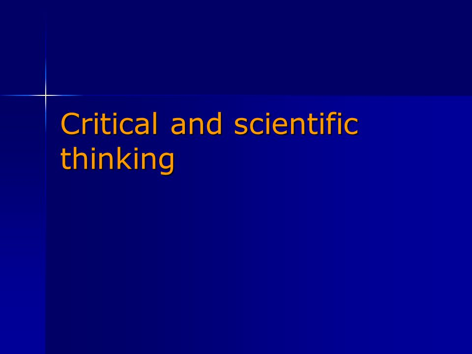 Critical and scientific thinking