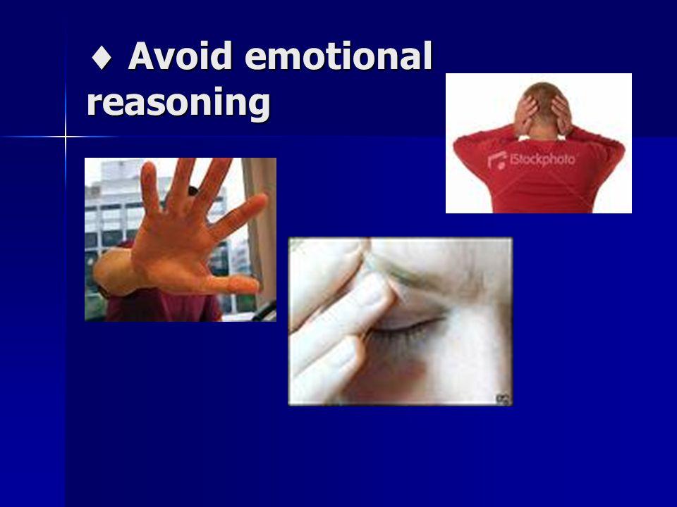  Avoid emotional reasoning