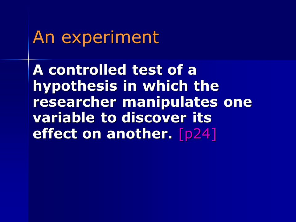 An experiment A controlled test of a hypothesis in which the researcher manipulates one variable to discover its effect on another.