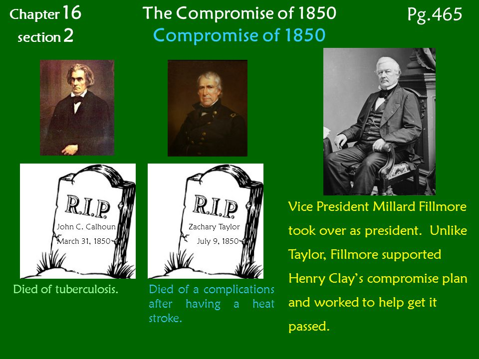Pg.465 Compromise of 1850 The Compromise of 1850 Chapter 16 section 2