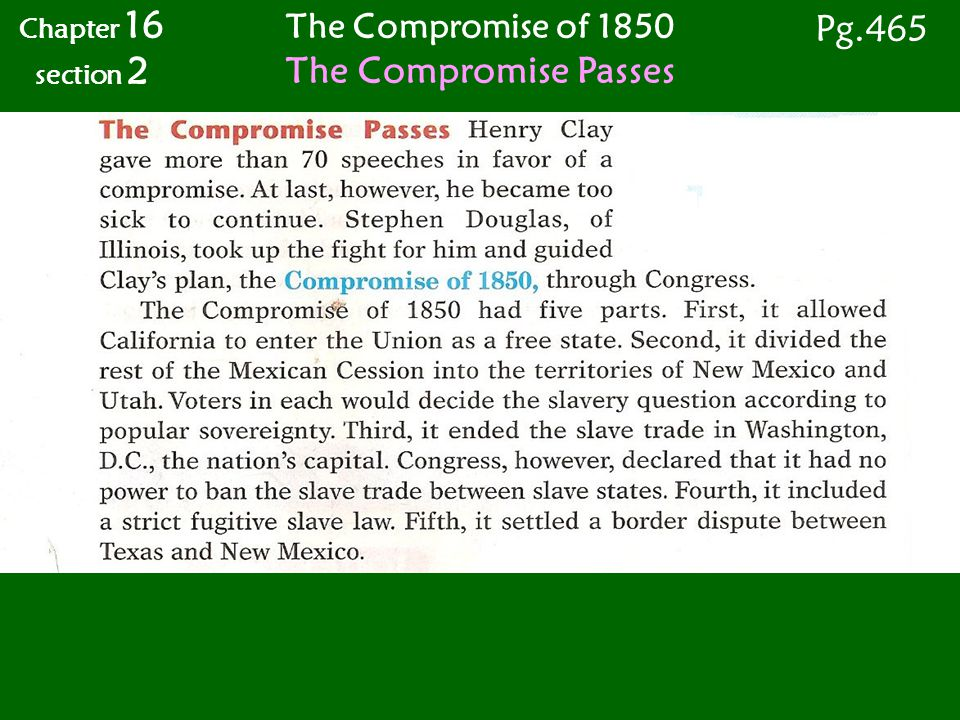 Pg.465 The Compromise Passes The Compromise of 1850 Chapter 16