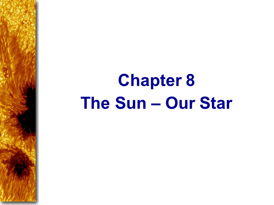 Chapter 8 The Sun – Our Star