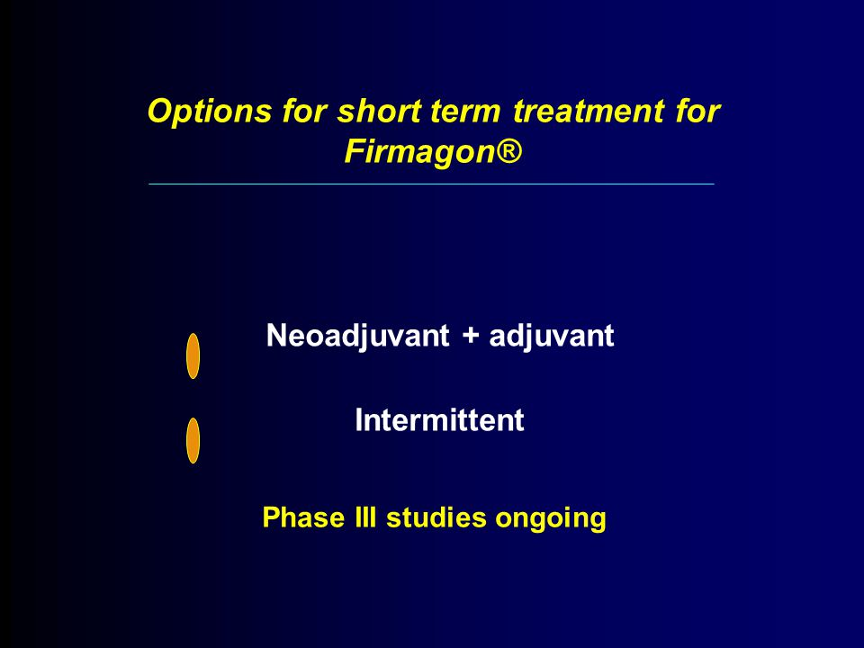 Options for short term treatment for Firmagon®