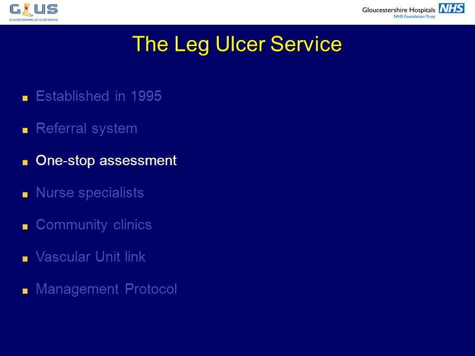 The Leg Ulcer Service Established in 1995 Referral system