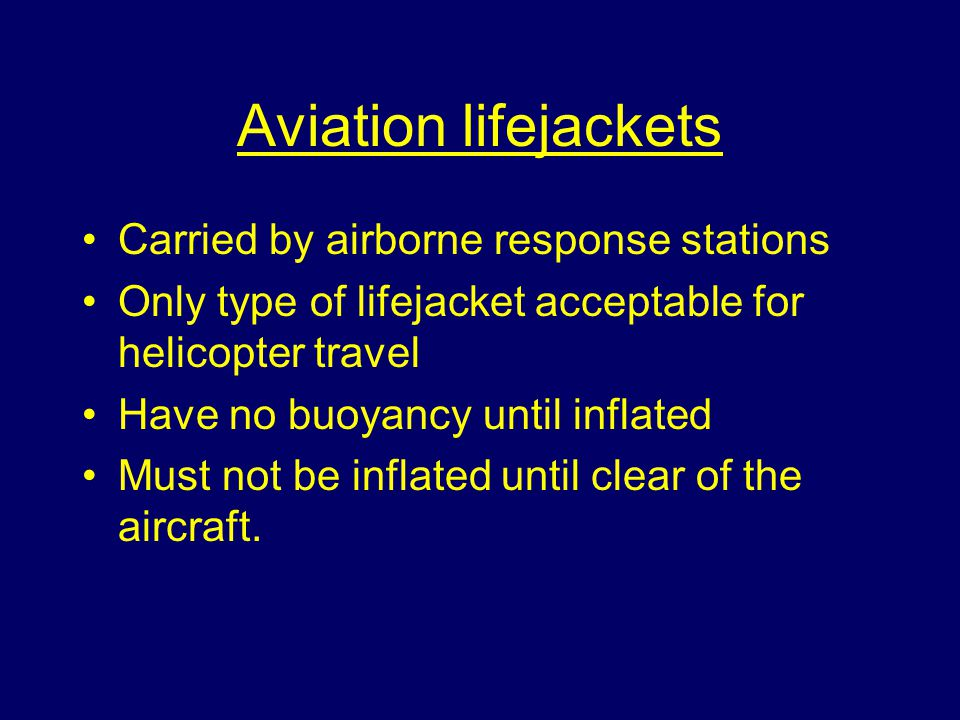 Aviation lifejackets Carried by airborne response stations