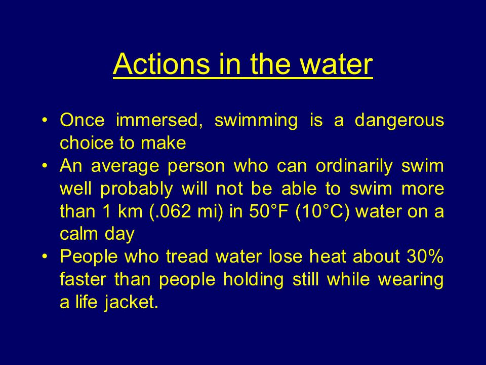 Actions in the water Once immersed, swimming is a dangerous choice to make.
