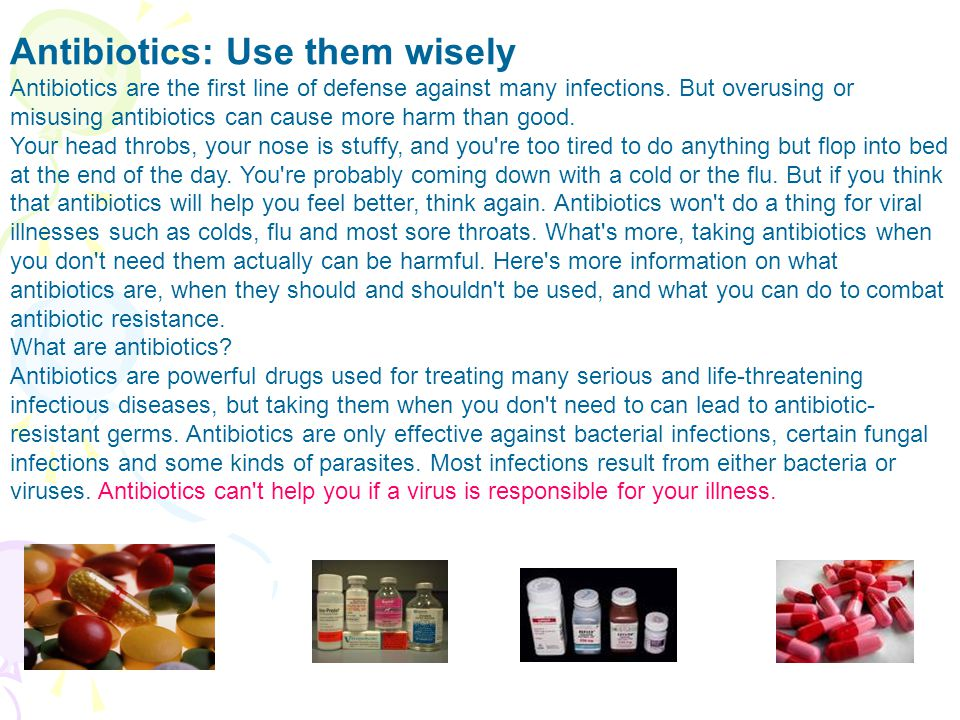Antibiotics: Use them wisely