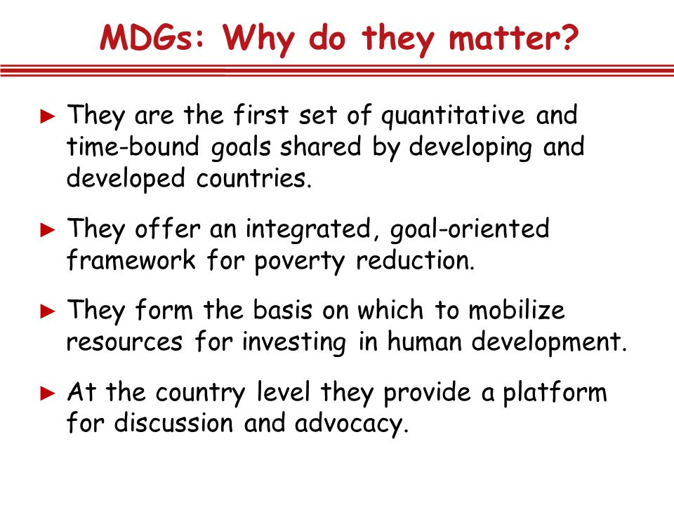MDGs: Why do they matter