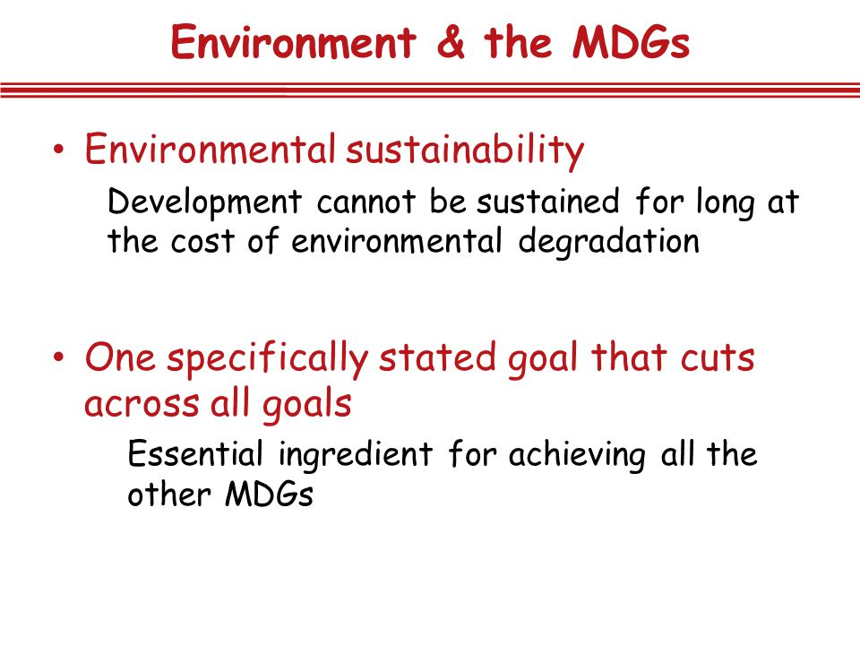 Environment & the MDGs Environmental sustainability