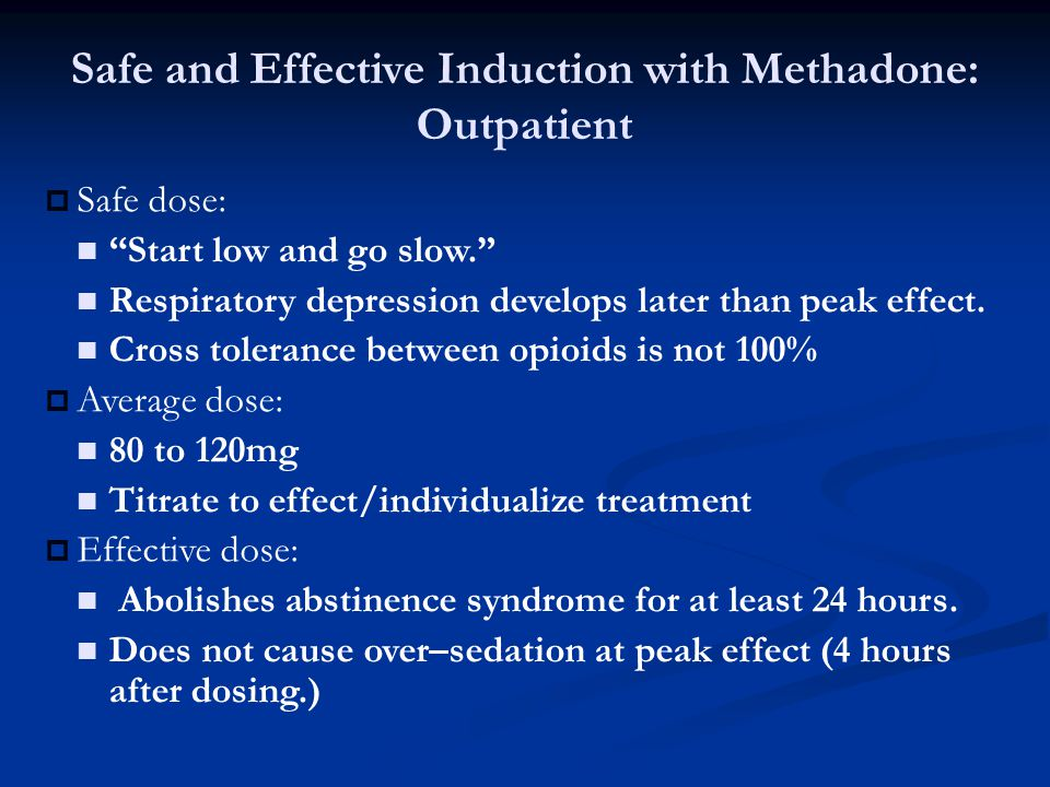 Safe and Effective Induction with Methadone: Outpatient