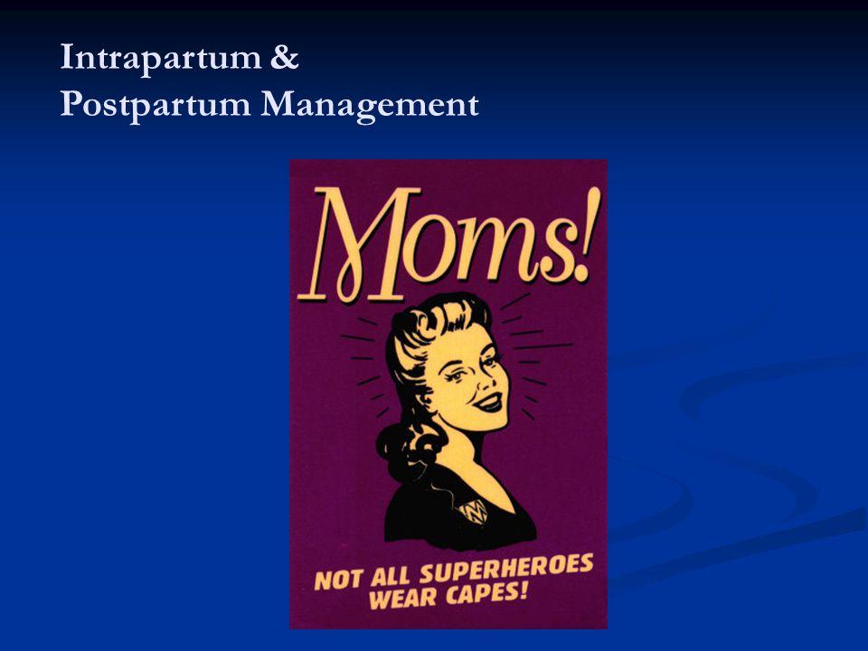 Intrapartum & Postpartum Management
