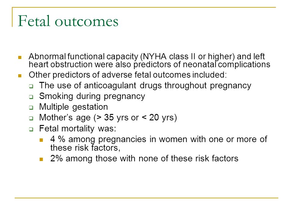 Fetal outcomes The use of anticoagulant drugs throughout pregnancy