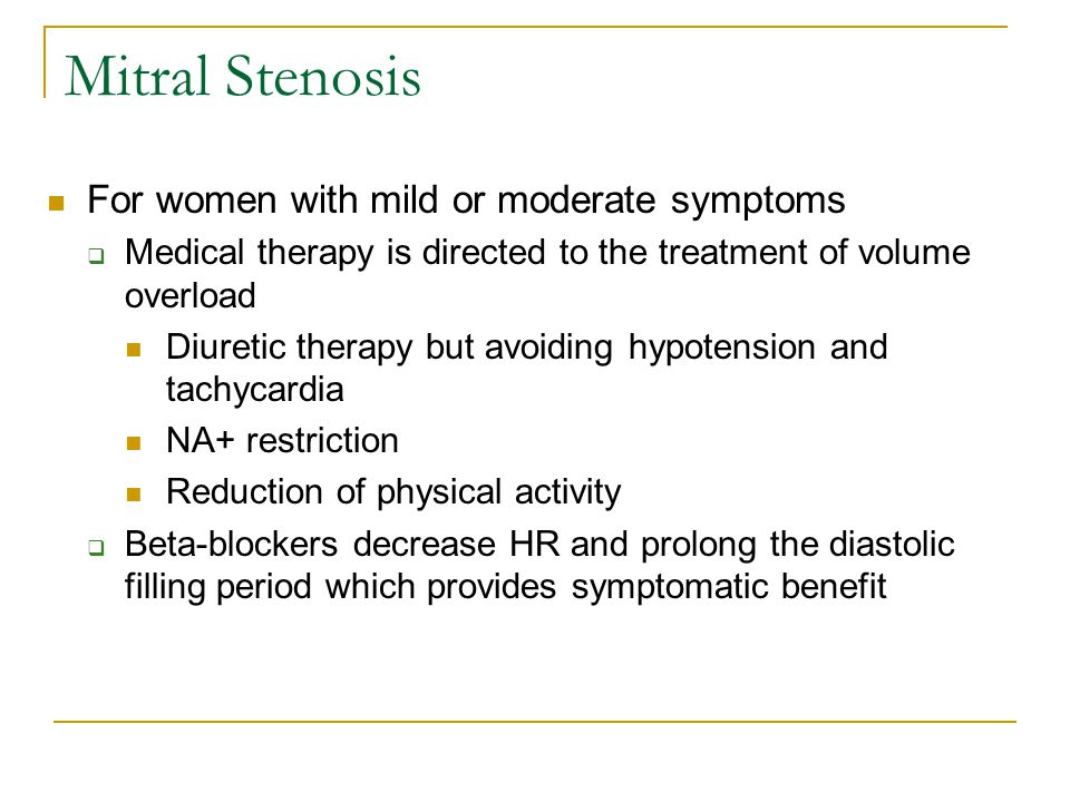 Mitral Stenosis For women with mild or moderate symptoms