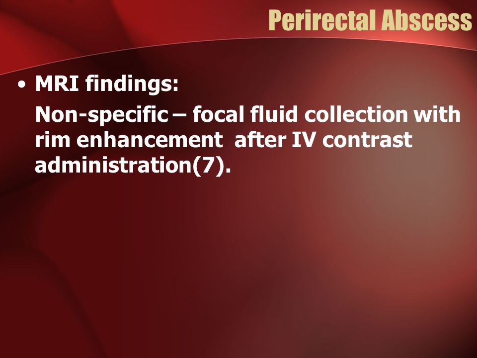Perirectal Abscess MRI findings: