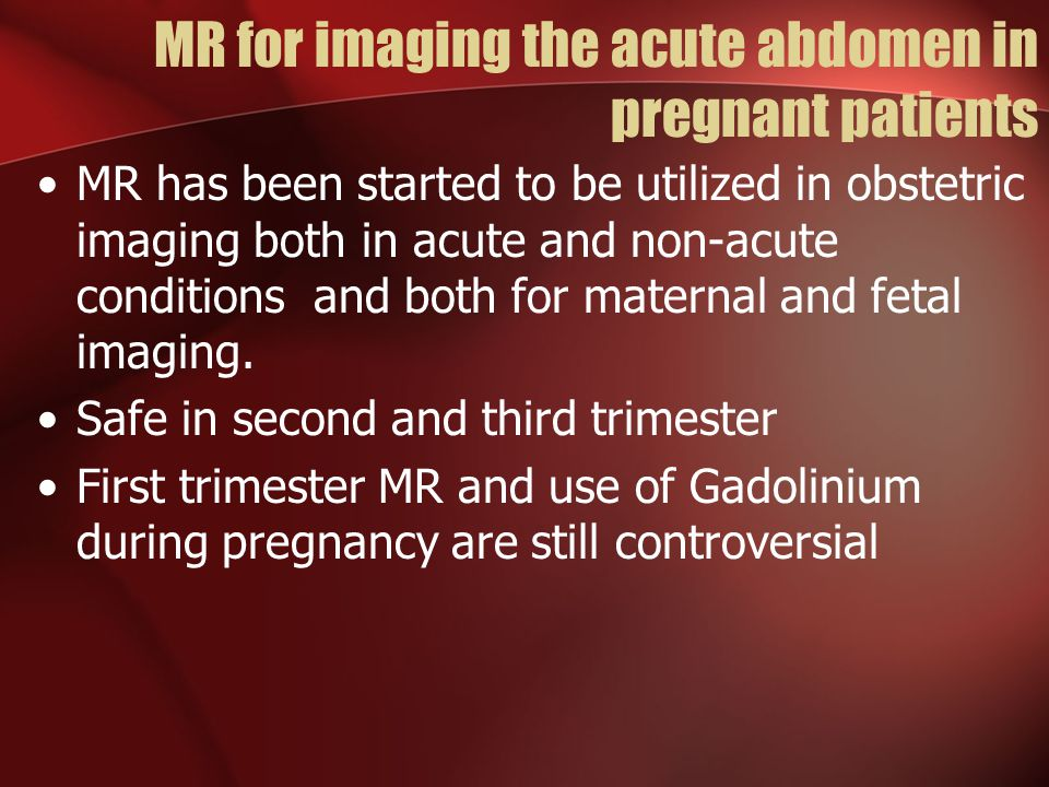 MR for imaging the acute abdomen in pregnant patients