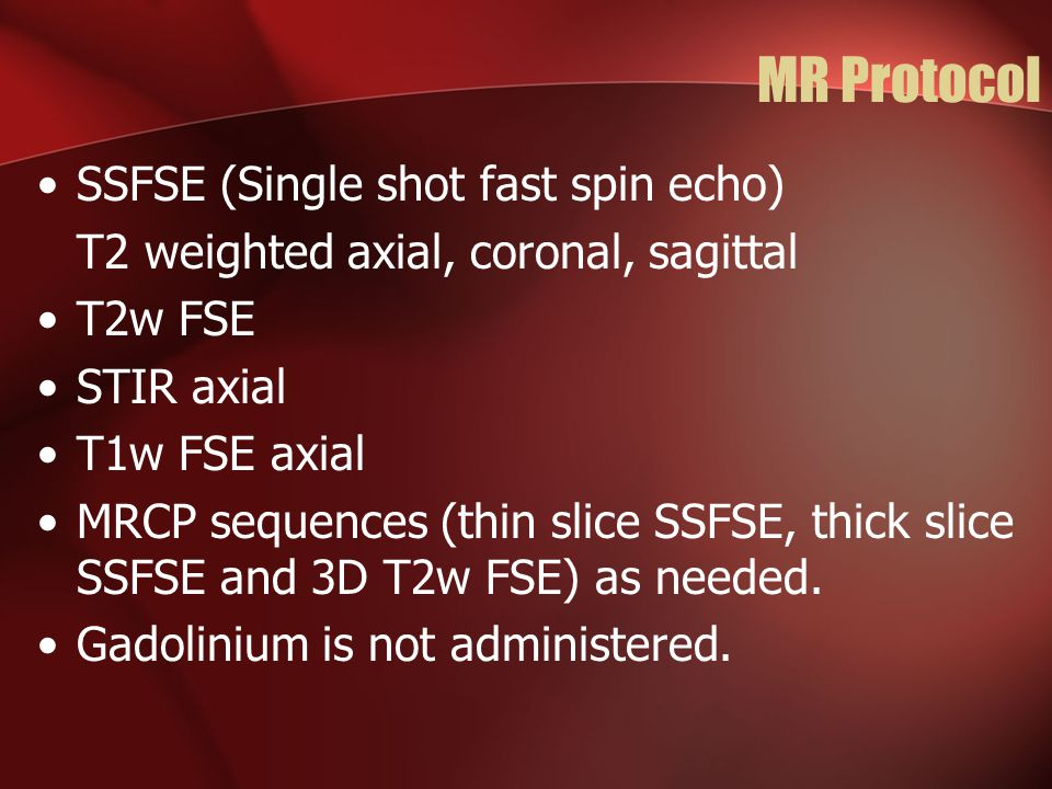 MR Protocol SSFSE (Single shot fast spin echo)