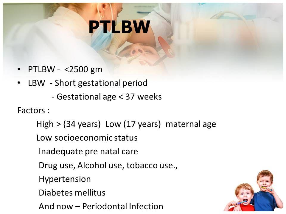 PTLBW PTLBW - <2500 gm LBW - Short gestational period