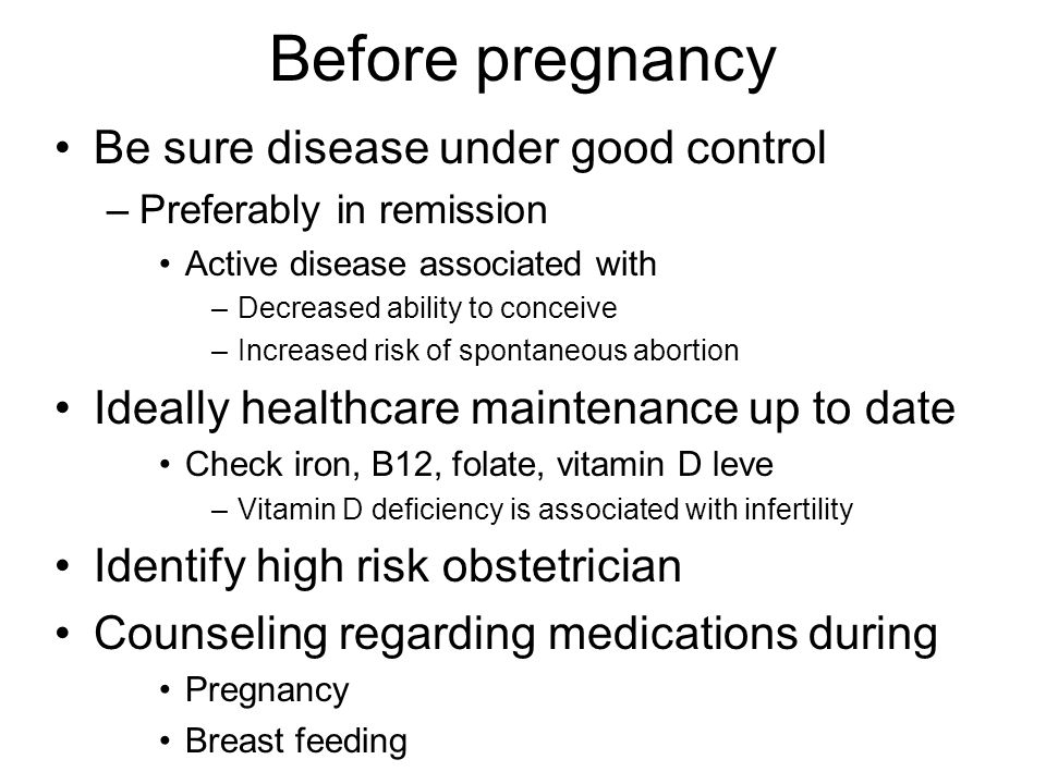 Before pregnancy Be sure disease under good control