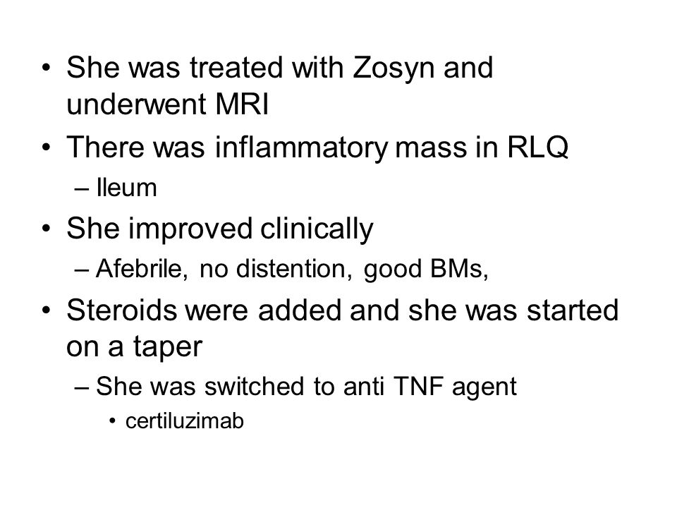 She was treated with Zosyn and underwent MRI