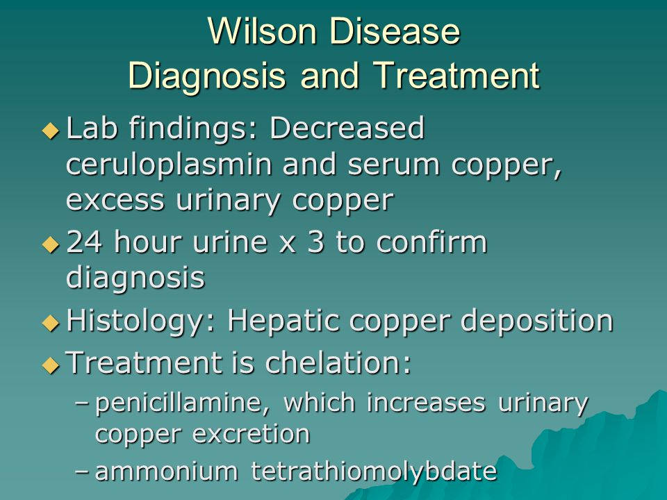 Wilson Disease Diagnosis and Treatment